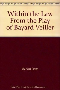 Within the Law From the Play of Bayard Veiller