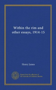 Within the rim and other essays, 1914-15