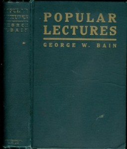 Wit, humor, reason, rhetoric, prose, poetry, and story woven into eight popular lectures,