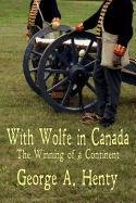 With Wolfe in Canada: The Winning of a Continent