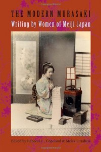 The Modern Murasaki: Writing by Women of Meiji Japan (Asia Perspectives: History, Society, and Culture)