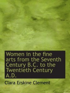 Women in the fine arts  from the Seventh Century B.C. to the Twentieth Century A.D.