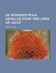 De wonderstraal  gevolgd door Tien uren op jacht (Dutch Edition)
