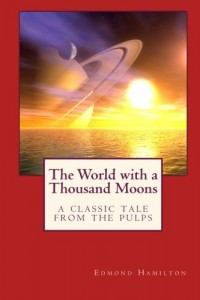 The World with a Thousand Moons: A Classic Tale from the Pulps