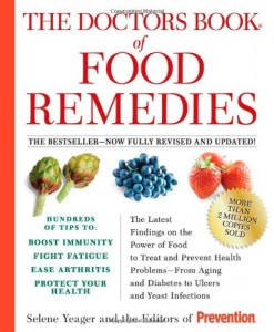 The Doctors Book of Food Remedies: The Latest Findings on the Power of Food to Treat and Prevent Health Problems – From Aging and Diabetes to Ulcers and Yeast Infections