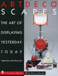 Art Decoscapes: The Art of Displaying Yesterday Today (Schiffer Book for Collectors with Price Guide) [Hardcover] [January 2007] (Author) Graham Abraham, Michael Wallace