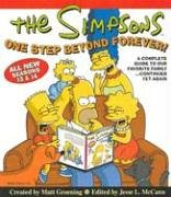 The Simpsons One Step Beyond Forever: A Complete Guide to Our Favorite Family…Continued Yet Again (Simpsons Comic Compilations)