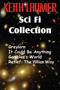 The Keith Laumer Scifi Collection, Greylorn, It Could Be Anything, Gambler's World, Retief: The Yillian Way