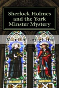 Sherlock Holmes and the York Minster Mystery (Volume 3)
