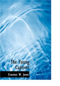 The Young Captives: A Story of Judah and Babylon