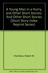 A Young Man in a Hurry, and Other Short Stories: And Other Short Stories (Short Story Index Reprint Series)