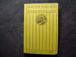Youth and Sex- Dangers and Safeguards for Girls and Boys (The People's Books)