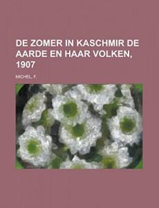 De zomer in Kaschmir  De Aarde en haar Volken, 1907 (Dutch Edition)