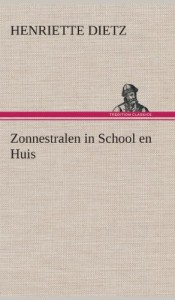 Zonnestralen in School En Huis (Dutch Edition)