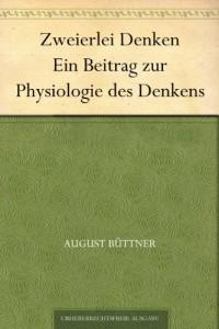 Zweierlei Denken Ein Beitrag zur Physiologie des Denkens (German Edition)