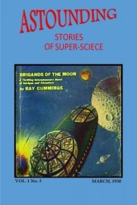 Astounding Stories of Super-Science (Vol. I No. 3 March, 1930) (Volume 1)