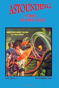 Astounding Stories of Super-Science (Vol. III No. 3 September, 1930) (Volume 3)