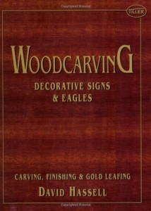 Woodcarving: Decorative Signs & Eagles