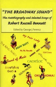 """""""The Broadway Sound"""": The Autobiography and Selected Essays of Robert Russell Bennett (Eastman Studies in Music)"""