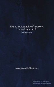 The autobiography of a clown, as told to Isaac F: Marcosson