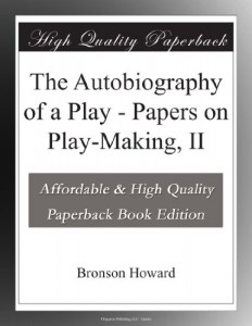 The Autobiography of a Play – Papers on Play-Making, II