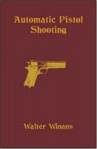 Automatic Pistol Shooting: Together with Information on Handling the Duelling Pistol and Revolver