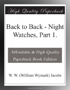 Back to Back – Night Watches, Part 1.