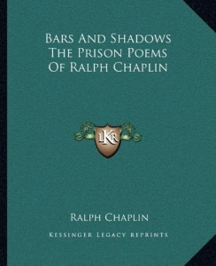 Bars And Shadows The Prison Poems Of Ralph Chaplin
