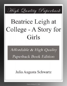 Beatrice Leigh at College – A Story for Girls
