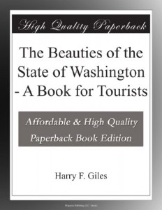 The Beauties of the State of Washington – A Book for Tourists