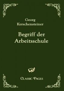Begriff der Arbeitsschule (Classic Pages) (German Edition)