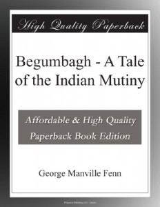 Begumbagh – A Tale of the Indian Mutiny