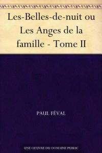 Les-Belles-de-nuit ou Les Anges de la famille – Tome II (French Edition)