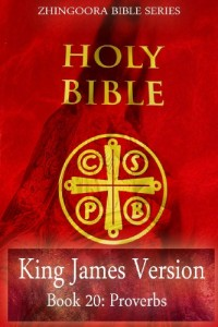 Holy Bible, King James Version, Book 20 Proverbs