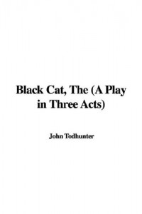 The Black Cat (A Play in Three Acts)