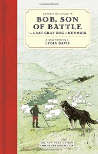 Alfred Ollivant's Bob, Son of Battle: The Last Gray Dog of Kenmuir (New York Review Children's Collection)