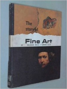 Young People's Story of Fine Art-1500 BC-1800AD (Our Heritage Books-Young People's Story of Our Heritage)