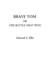 Brave Tom Or The Battle That Won