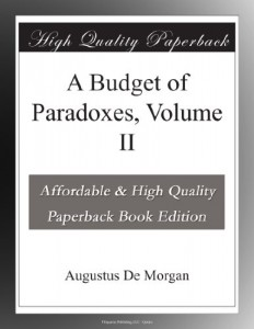 A Budget of Paradoxes, Volume II