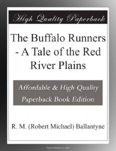 The Buffalo Runners – A Tale of the Red River Plains