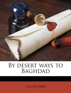 By desert ways to Baghdad