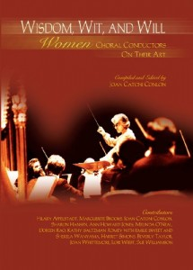 Wisdom, Wit, and Will:Women Choral Conductors on Their Art/G7590
