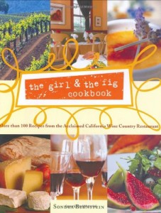 the girl & the fig cookbook: More than 100 Recipes from the Acclaimed California Wine Country Restaurant
