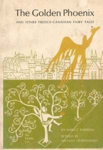 The Golden Phoenix : And Other French-Canadian Fairy Tales