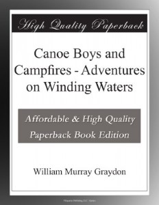 Canoe Boys and Campfires – Adventures on Winding Waters