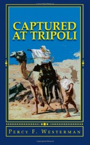 Captured at Tripoli: A Tale of Adventure