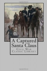 A Captured Santa Claus: Civil War Classic Library
