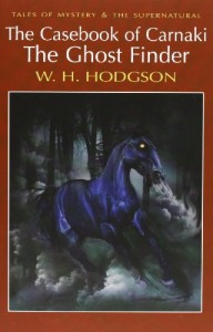 The Casebook of Carnacki the Ghost Finder (Wordsworth Mystery & Supernatural) (Tales of Mystery & the Supernatural)