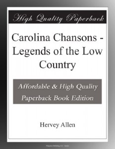 Carolina Chansons – Legends of the Low Country