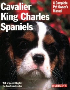 Cavalier King Charles Spaniels (Barron's Complete Pet Owner's Manuals)